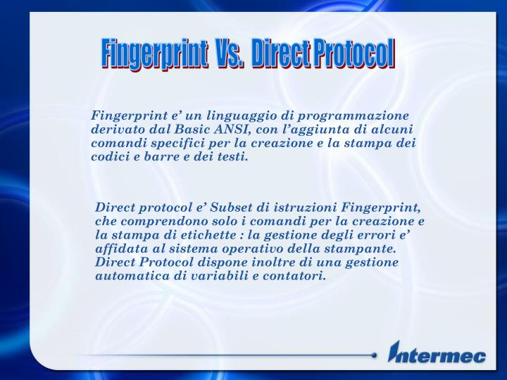Fingerprint  Vs.  Direct Protocol