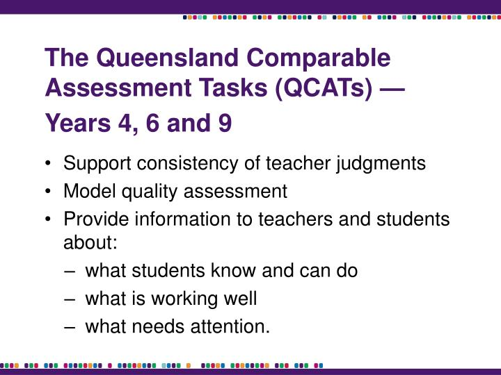 The Queensland Comparable Assessment Tasks (QCATs) — Years 4, 6 and 9