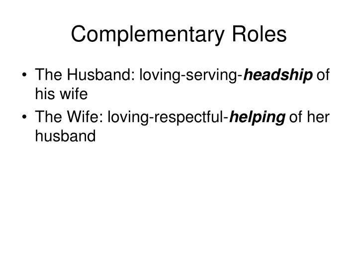 Complementary Roles