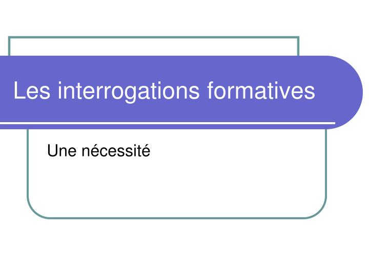 Les interrogations formatives