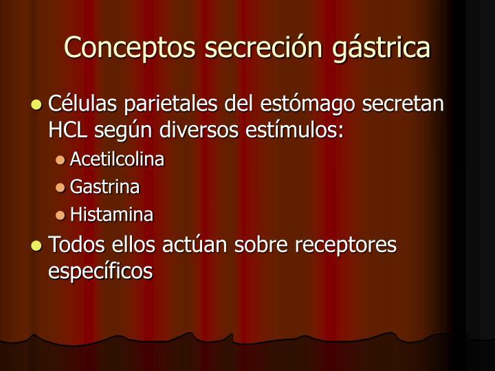 Conceptos secreción gástrica
