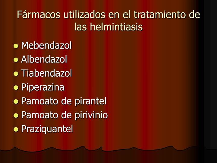 Fármacos utilizados en el tratamiento de las helmintiasis