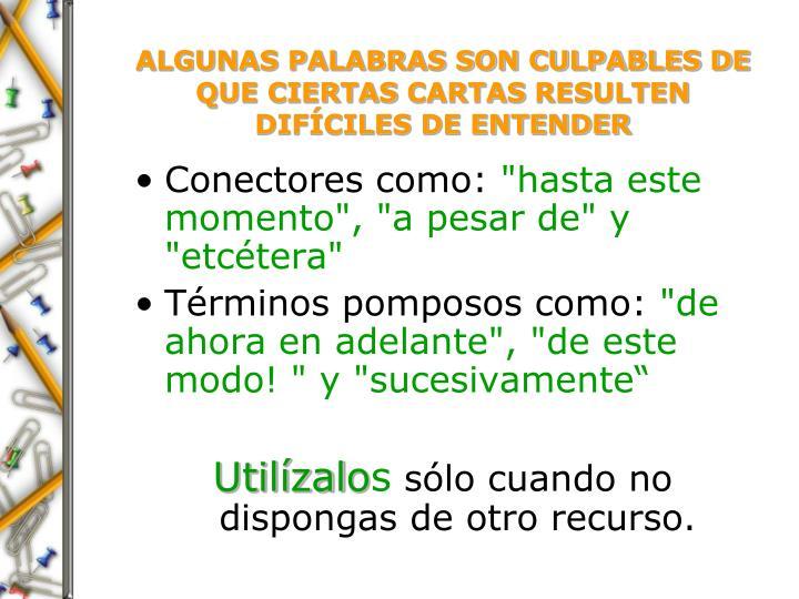 ALGUNAS PALABRAS SON CULPABLES DE QUE CIERTAS