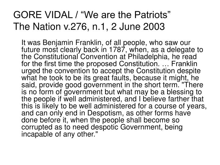 "GORE VIDAL / ""We are the Patriots"""