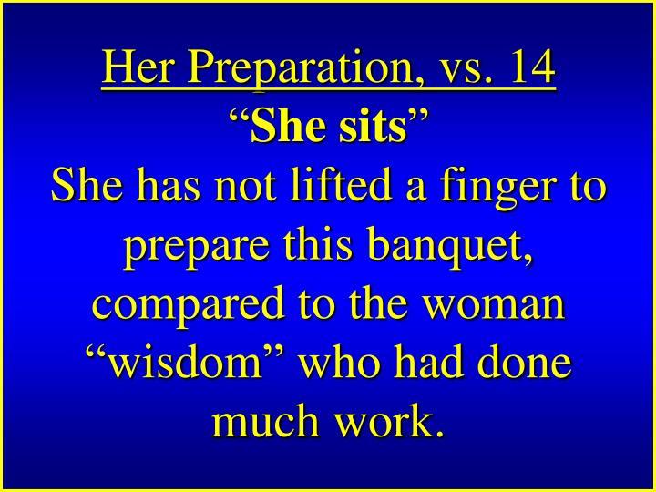 Her Preparation, vs. 14