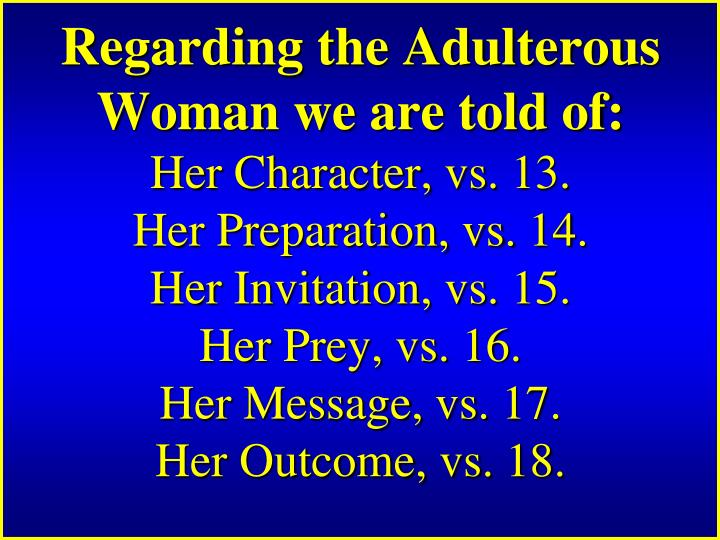 Regarding the Adulterous Woman we are told of: