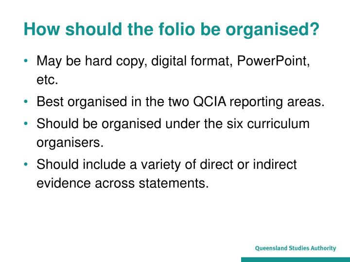 How should the folio be organised?