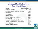 average monthly earnings age 55 and older