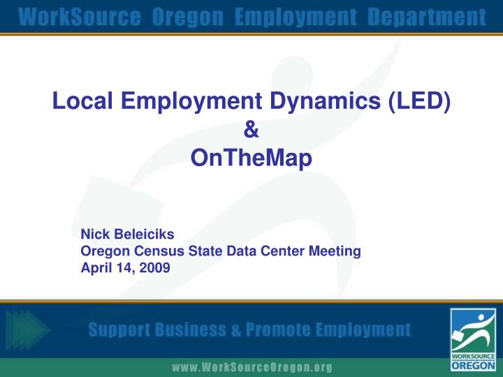 Local employment dynamics led onthemap