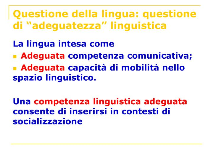 """Questione della lingua: questione di """"adeguatezza"""" linguistica"""