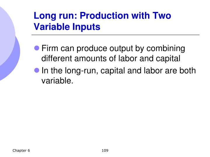 Long run: Production with Two Variable Inputs
