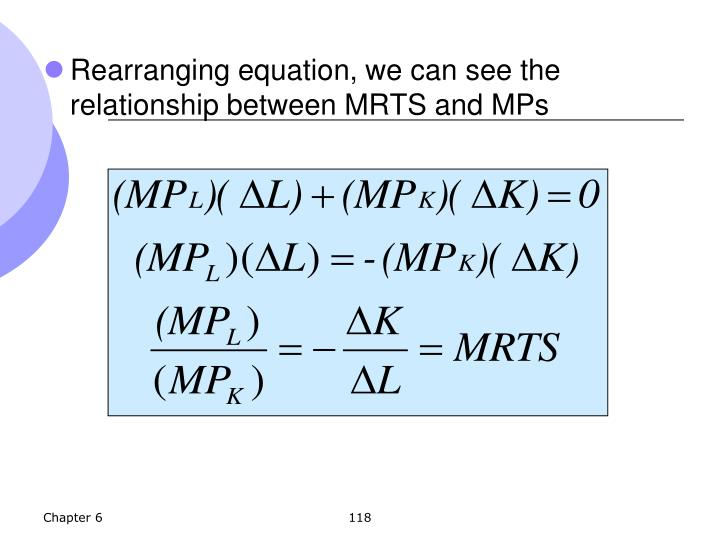 Rearranging equation, we can see the relationship between MRTS and MPs