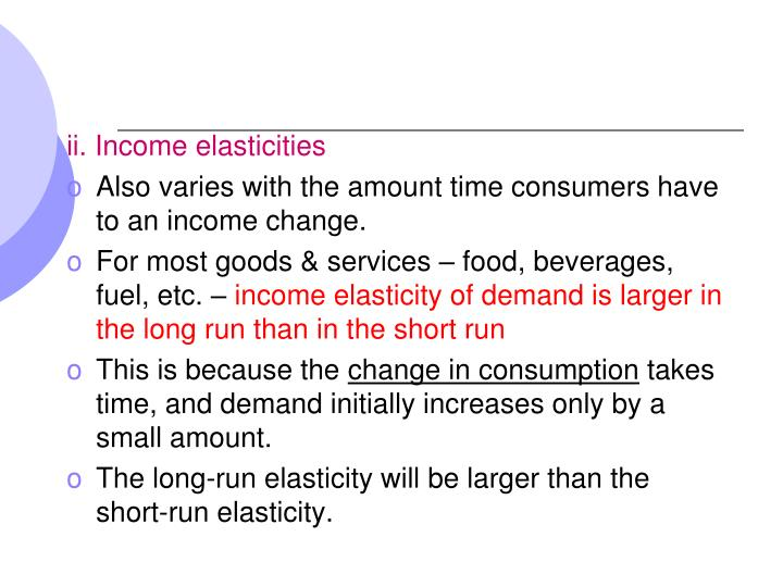 ii. Income elasticities