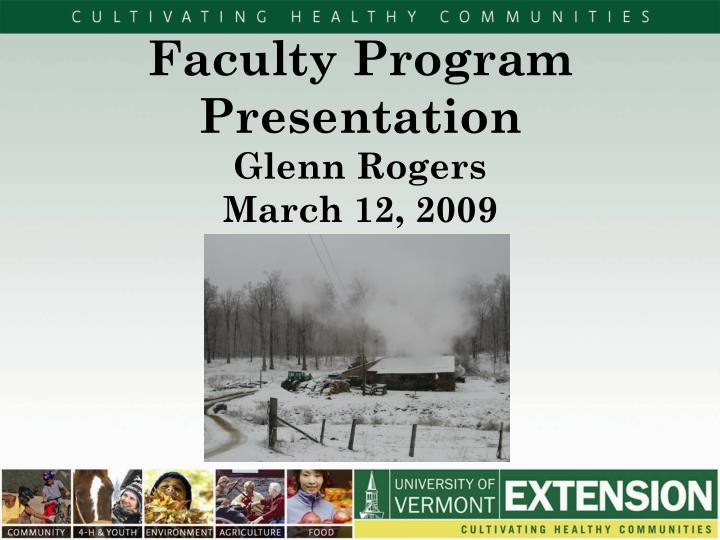 Faculty program presentation glenn rogers march 12 2009