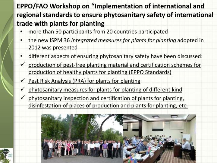 "EPPO/FAO Workshop on ""Implementation of international and regional standards to ensure phytosanitary safety of international trade with plants for"