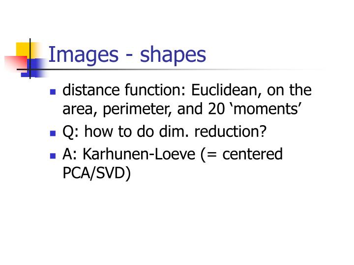 distance function: Euclidean, on the area, perimeter, and 20 'moments'