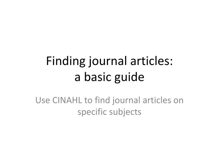 Finding journal articles a basic guide