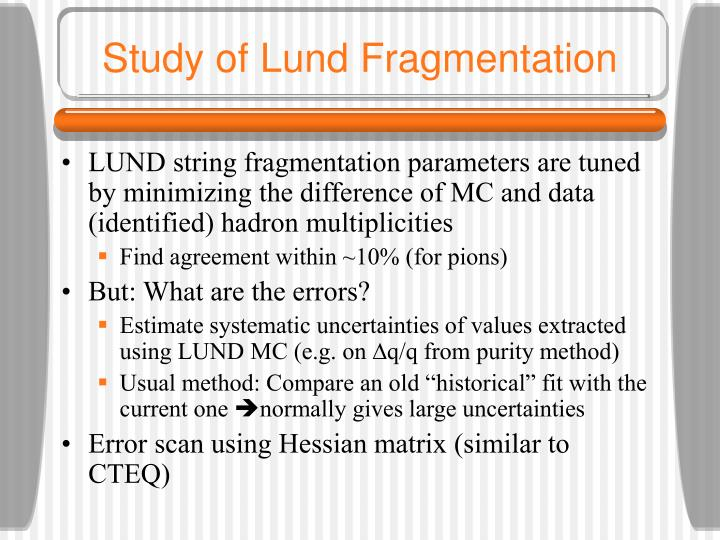 Study of Lund Fragmentation
