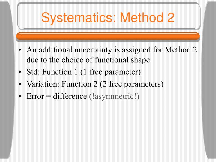 Systematics: Method 2