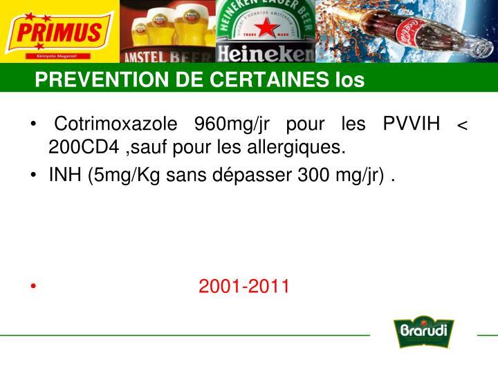 Cotrimoxazole 960mg/jr pour les PVVIH < 200CD4 ,sauf pour les allergiques.