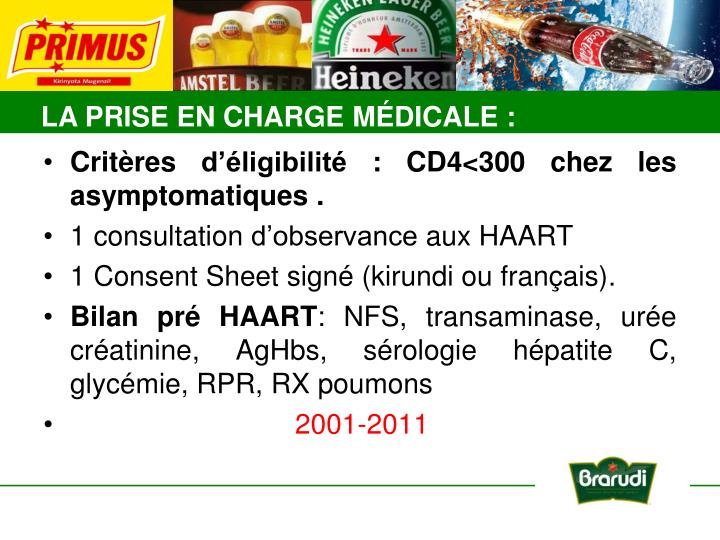 Critères d'éligibilité : CD4<300 chez les asymptomatiques .