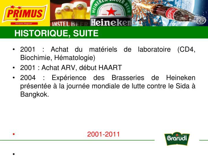 2001 : Achat du matériels de laboratoire (CD4, Biochimie, Hématologie)