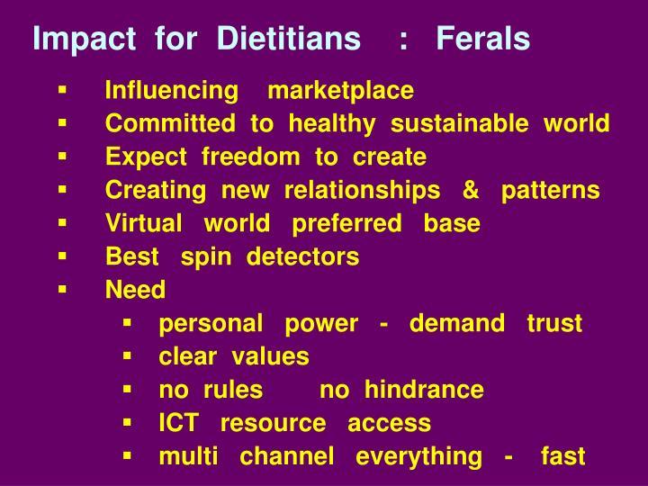 Impact  for  Dietitians    :   Ferals