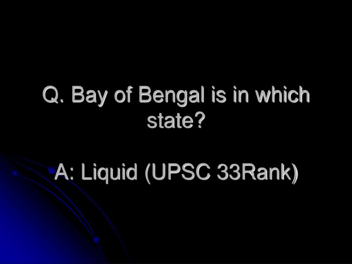 Q. Bay of Bengal is in which state?