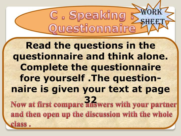 C . Speaking : Questionnaire