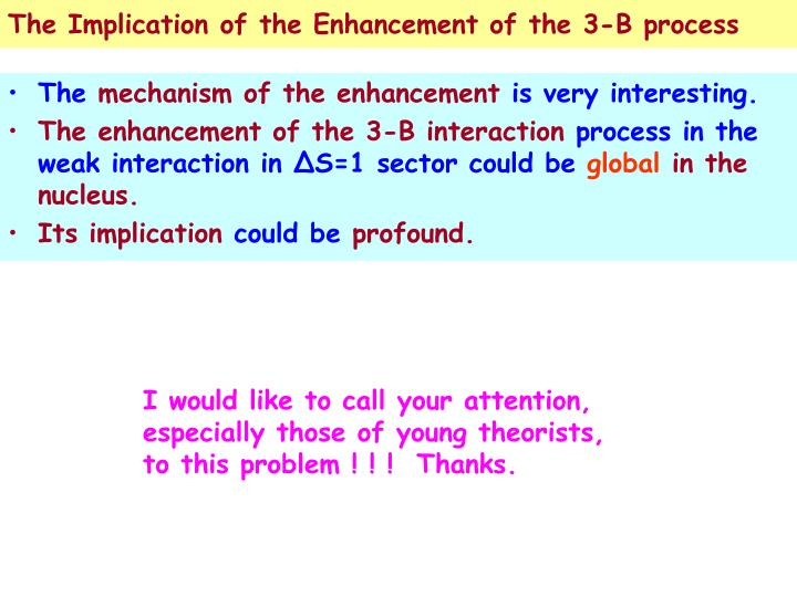 The Implication of the Enhancement of the 3-B process