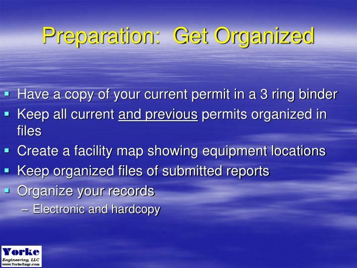 Preparation:  Get Organized