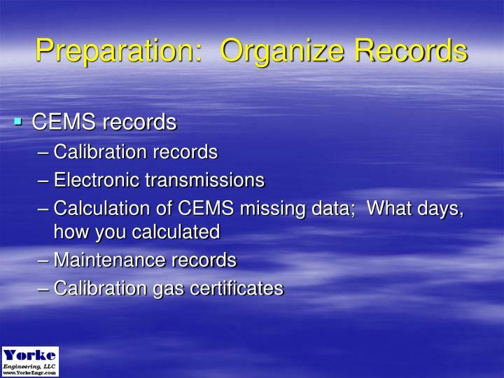Preparation:  Organize Records