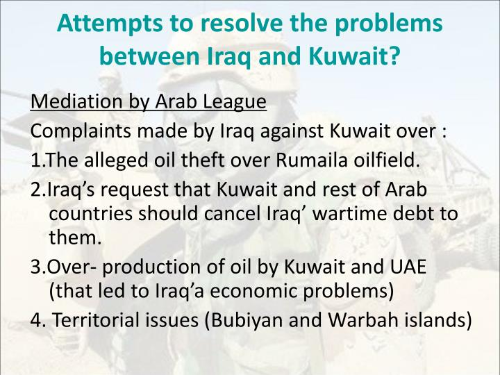Attempts to resolve the problems between Iraq and Kuwait?