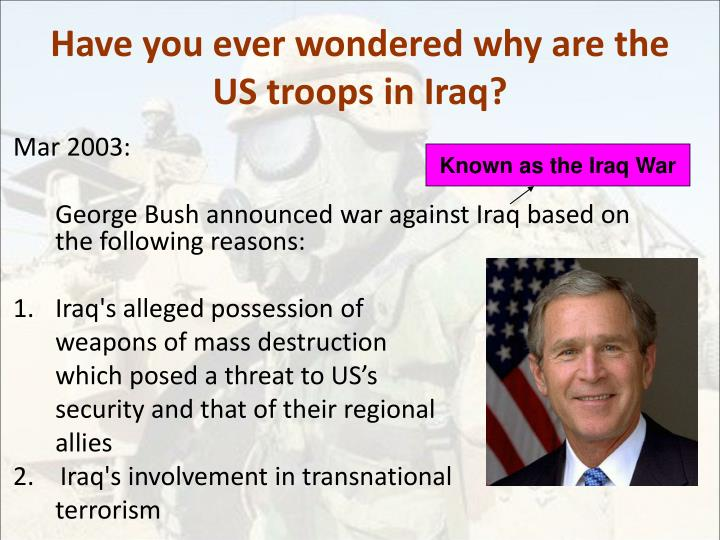 Have you ever wondered why are the US troops in Iraq?