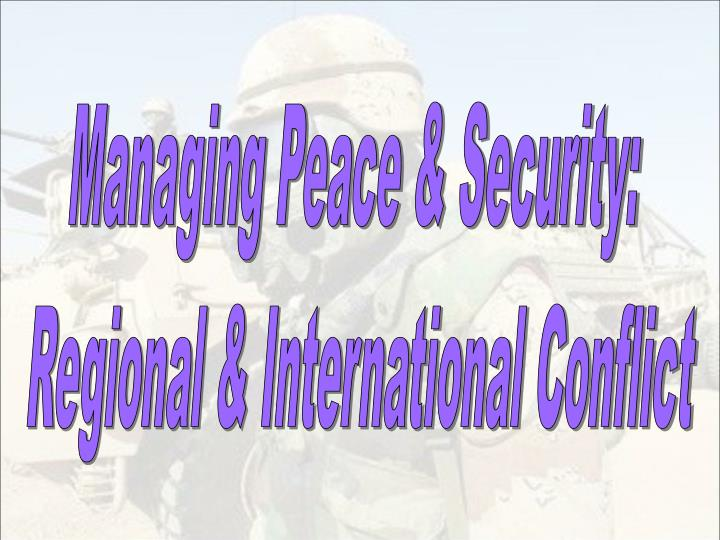 Managing Peace & Security: