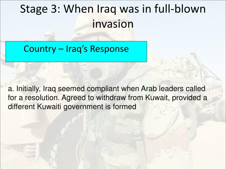 Stage 3: When Iraq was in full-blown invasion