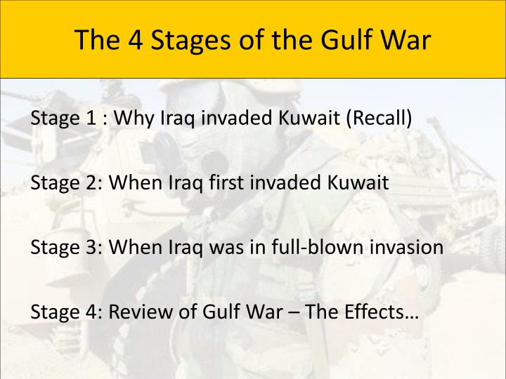 The 4 Stages of the Gulf War