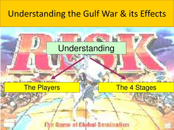 Understanding the Gulf War & its Effects