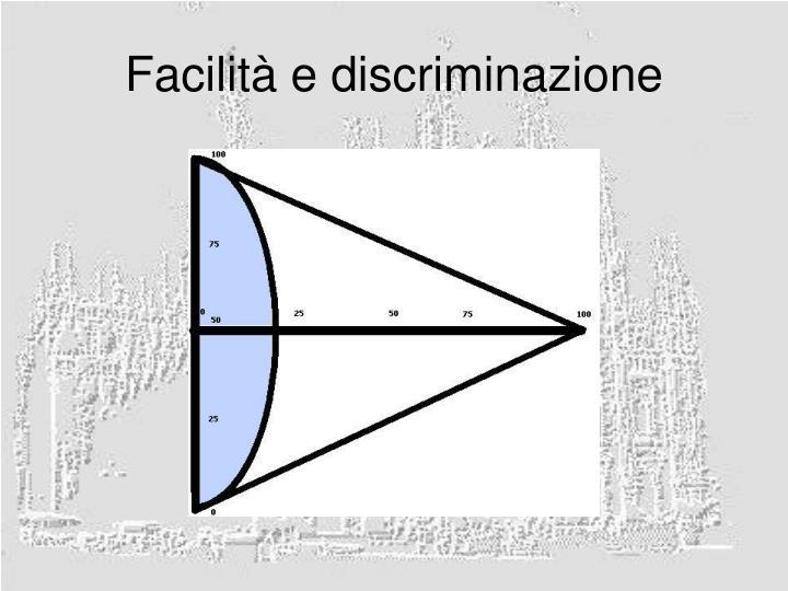 Facilità e discriminazione