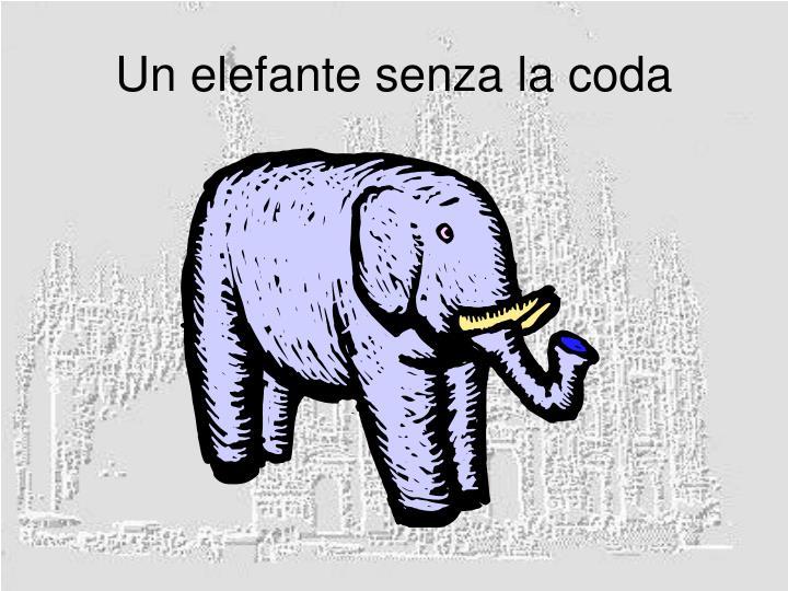 Un elefante senza la coda
