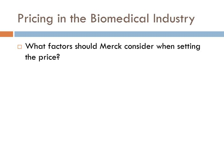 Pricing in the Biomedical Industry