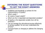 defining the right questions to get the right answers1
