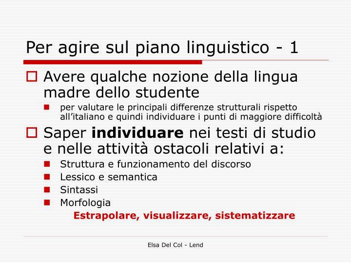 Per agire sul piano linguistico - 1