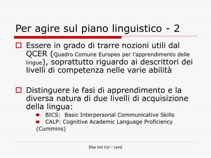 Per agire sul piano linguistico - 2