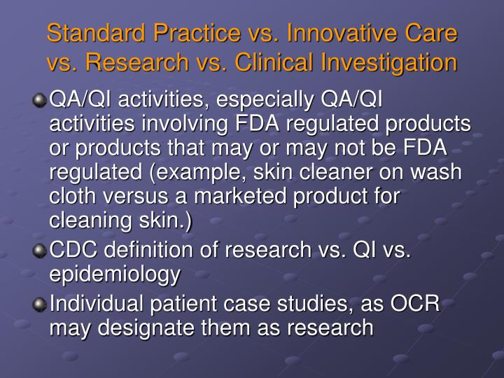 Standard Practice vs. Innovative Care vs. Research vs. Clinical Investigation