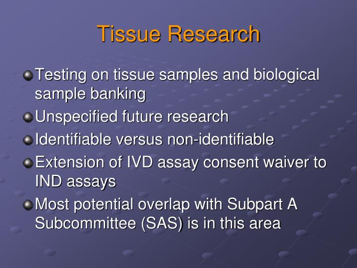 Tissue Research