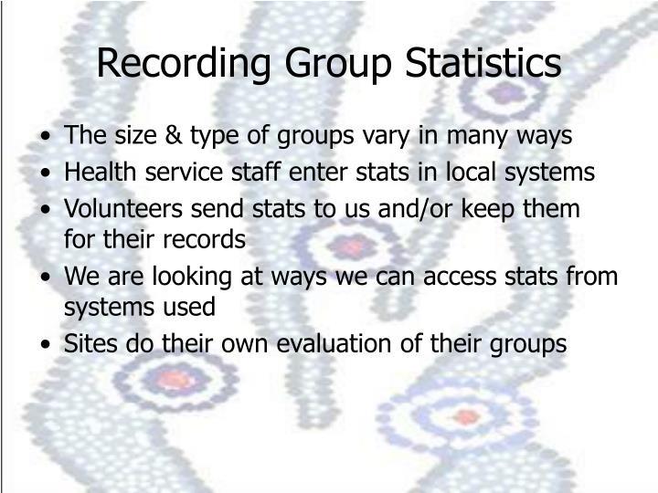 Recording Group Statistics