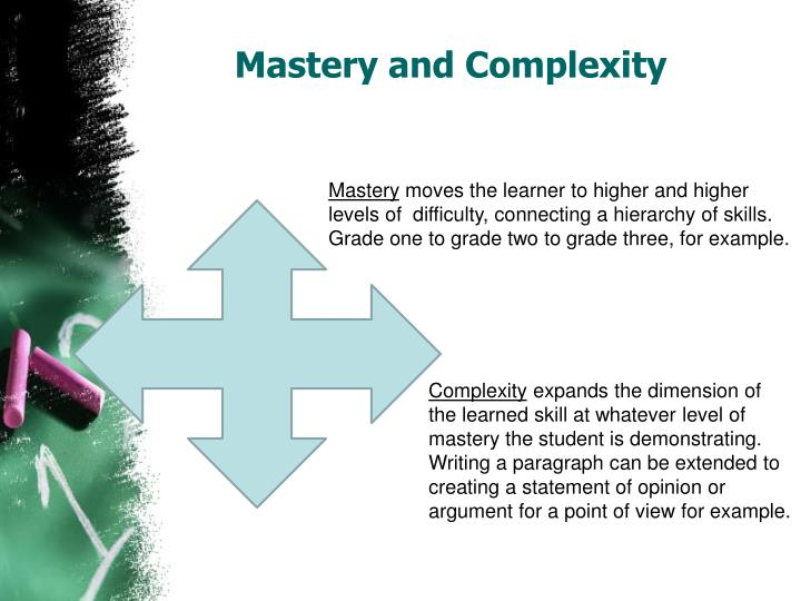 Mastery and Complexity