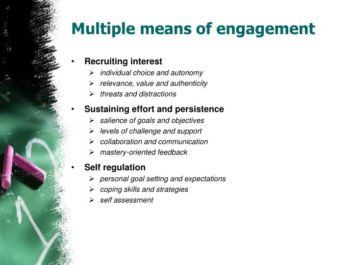 Multiple means of engagement