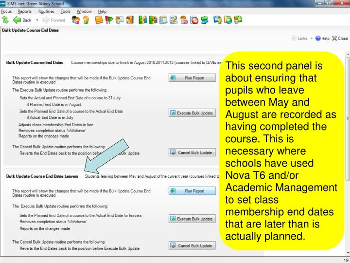 This second panel is about ensuring that pupils who leave between May and August are recorded as having completed the course. This is necessary where schools have used Nova T6 and/or Academic Management to set class membership end dates that are later than is actually planned.